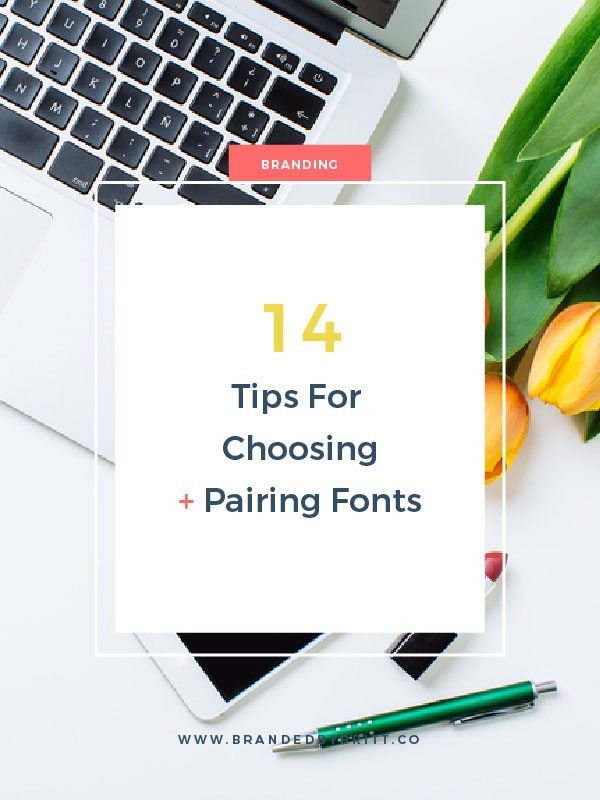 14 Tips for Choosing and Pairing Fonts