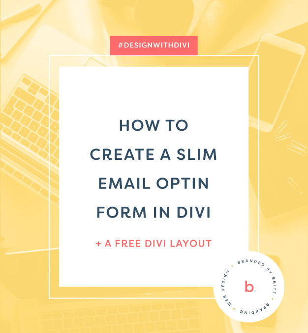 How To Create A Slim Email Optin Form In Divi