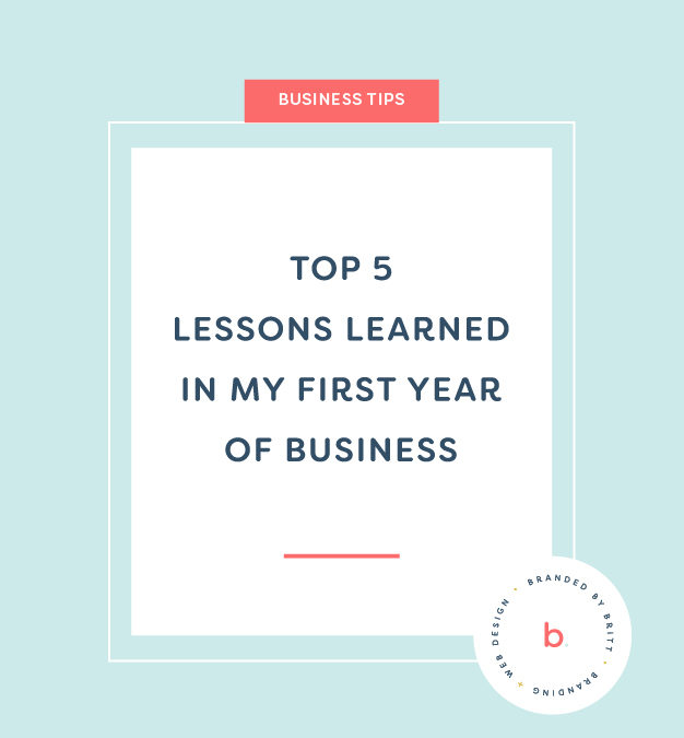 Top 5 Lessons Learned In My First Year of Business